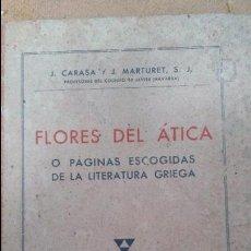 Libros antiguos: FLORES DEL ATICA -O PAGINAS ESCOGIDAS DE LA LITERATURA GRIEGA -1944-175 PAG. Lote 86874604