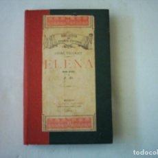 Libros antiguos: ANDRÉ THEURIET. ELENA. 1889. PRIMERA EDICIÓN ESPAÑOLA. . Lote 86877260