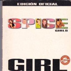 Libros antiguos: ALBUM SPICE GIRLS POWER, EDICIÓN OFICIAL, EL PODER DE LAS CHICAS, EDICIONES B, GRUPO Z, ABRIL 1997. Lote 86915312