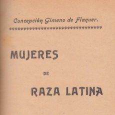 Libros antiguos: CONCEPCIÓN GIMENO DE FLAQUER. MUJERES DE RAZA LATINA. MADRID, C, 1920S.F.. Lote 55784296