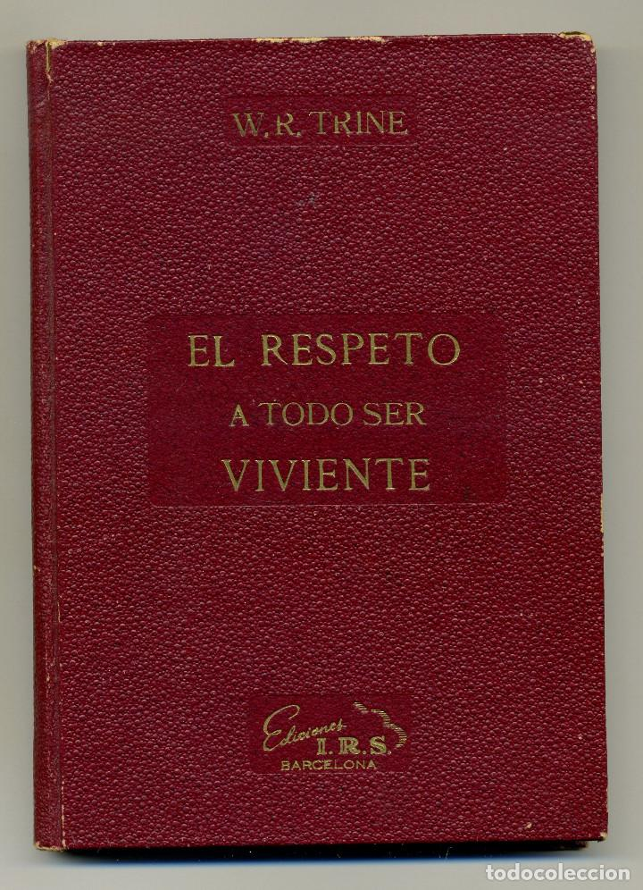 EL RESPETO A TODO SER VIVIENTE - RODOLFO WALDO TRINE (Libros antiguos (hasta 1936), raros y curiosos - Literatura - Narrativa - Otros)