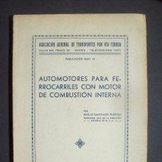 Libros antiguos: AUTOMOTORES PARA FERROCARRILES CON MOTOR DE COMBUSTION INTERNA . EMILIO SANTIAGO M.Z.A. TRENES. Lote 87153144
