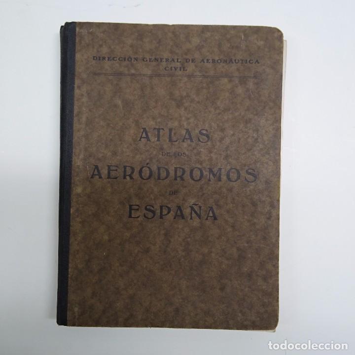 ATLAS DE LOS AERODROMOS DE ESPAÑA PUBLICADO POR LA DIRECCION GENERAL DE AERONAUTICA CIVIL. AVIACION (Libros Antiguos, Raros y Curiosos - Ciencias, Manuales y Oficios - Otros)