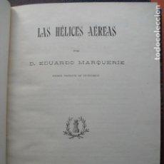 Libros antiguos: 1906 LAS HELICES AEREAS EDUARDO MARQUERIE. Lote 87203492