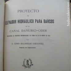 Libros antiguos: 1906 PROYECTO DE ELEVADOR HIDRAULICO PARA BARCOS EN E CANAL DANUBIO-ODER SENÉN MALDONADO. Lote 87204144