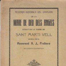 Libros antiguos: RESENYA HISTÒRICA DEL SANTUARI DE LA MARE DE DEU DELS ANGELS SANT MARTI VELL GIRONA 1909. Lote 87210560