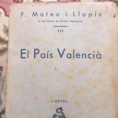 Libros antiguos: 1933 - EL PAIS VALENCIÀ. F. MATEU Y LLOPIS. L'ESTEL, VALENCIA - FIRMADO Y DEDICADO.. Lote 87228940