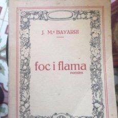Libros antiguos: FOC Y FLAMA. J.M. BAYARRI. 1928. 19X13 CM.. Lote 87229008