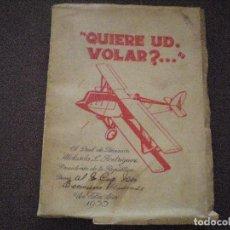 Libros antiguos: QUIERE USTED VOLAR? DEDICADO POR EL PRESIDENTE MEXICANO RODRÍGUEZ A UN MILITAR EN 1933.UNICO. JOYA. Lote 87229928