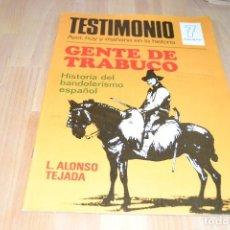 Libros antiguos: GENTE DEL TRABUCO - REVISTA TESTIMONIO. N.º 7 -HISTORIA DEL BANDOLERISMO ESPAÑOL. Lote 87239696