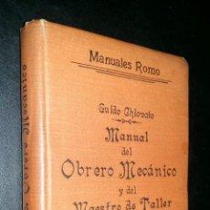 Libros antiguos: MANUAL DEL OBRERO MECANICO Y DEL MAESTRO DE TALLER / ADRIAN ROMO / MANUALES ROMO. Lote 87244624