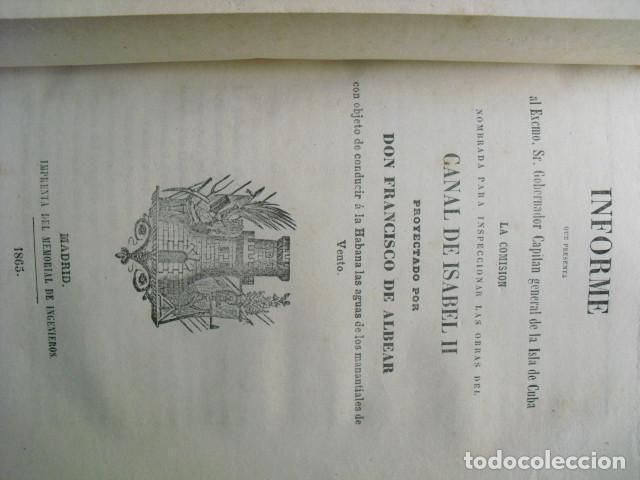 Libros antiguos: 1865 INFORME SOBRE EL CANAL DE ISABEL II PROYECTADO EN LA HABANA POR DON FRANCISCO DE ALBEAR - Foto 2 - 87253512