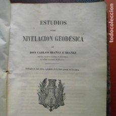 Libros antiguos: 1865 ESTUDIOS SOBRE NIVELACION GEODESICA CARLOS IBAÑEZ. Lote 87253044
