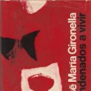 Libros antiguos: CONDENADOS A VIVIR I, JOSÉ MARÍA GIRONELLA. PLANETA, 1971. Lote 87347544