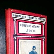 Alte Bücher - corrientes alternas unidades / 2 / biblioteca del electricista practico / gallach / r. caro y anchia - 87349100