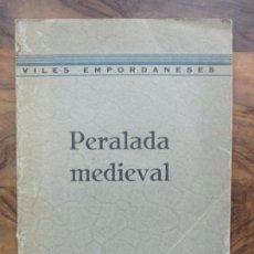 Libros antiguos: VILES EMPORDANESES.PERALADA MEDIEVAL (MONESTIRS, ASPECTES,..) TOMÀS VICENS. 1934. DEDICATÒRIA. Lote 87353776