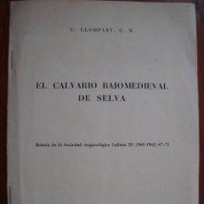 Libros antiguos: EL CALVARIO BAJOMEDIEVAL DE SELVA. PALMA DE MALLORCA, 1961.. Lote 87364172