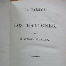 Libros antiguos: LA PALOMA Y LOS HALCONES. ANTONIO DE TRUEBA. 1865.. Lote 87411976