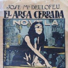 Libros antiguos: EL ARCA CERRADA. JOSE MARÍA DEULOFEU. PRIMERA EDICIÓN. 1917.. Lote 87502956