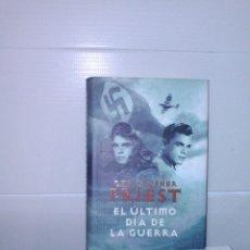 Libros antiguos: EL ULTIMO DIA DE LA GUERRA. Lote 87561012