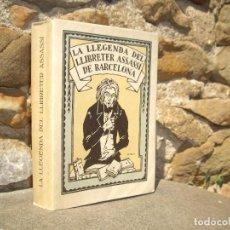 Libros antiguos: R.MIQUEL Y PLANAS: LA LLEGENDA DEL LLIBRETER ASSASSÍ DE BARCELONA, 1ªED.1928 D'IVORI ILUSTRADOR. Lote 129228490