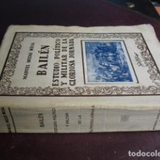 Libros antiguos: BAILEN ESTUDIO POLITICO Y MILITAR DE LA GLORIOSA JORNADA MOZAS MESA. Lote 91524164