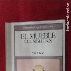 Libros antiguos: EL MUEBLE DEL SIGLO XX - ART DECO - ED. PLANETA AGOSTINI - CARTONE LOMO DE TELA. Lote 87745112