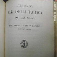 Libros antiguos: 1909 APARATO PARA MEDIR LA FRECUENCIA DE LAS OLAS EDUARDO DE MIER Y MIURA. Lote 112503956