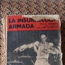 Libros antiguos: LA INSURRECION ARMADA. A NEUBERG. EDITORIAL ROJA 1932. RARO. Lote 88105100