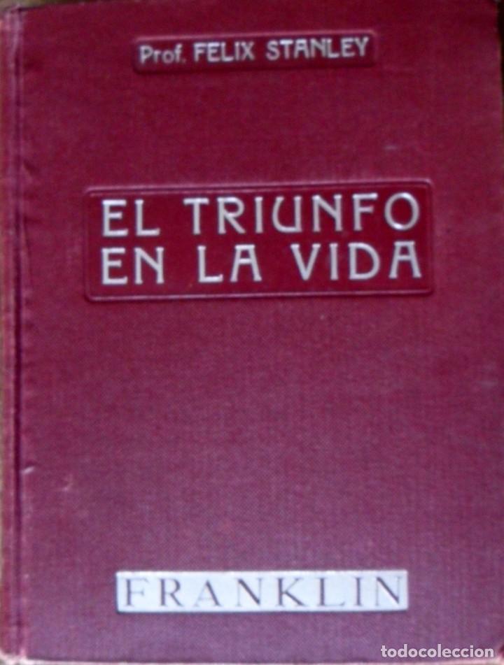 EL TRIUNFO EN LA VIDA. FELIX STANLEY. BARCELONA 1935. (Libros Antiguos, Raros y Curiosos - Pensamiento - Otros)