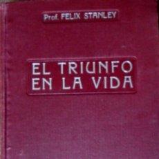 Libros antiguos: EL TRIUNFO EN LA VIDA. FELIX STANLEY. BARCELONA 1935.. Lote 88174496