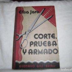 Libros antiguos: NUEVO METODO DE CORTE PRUEBA Y ARMADO(CORTE Y CONFECCION).ELISA JARO.BARCELONA GUSTAVO Y GILI 1935. Lote 145378962