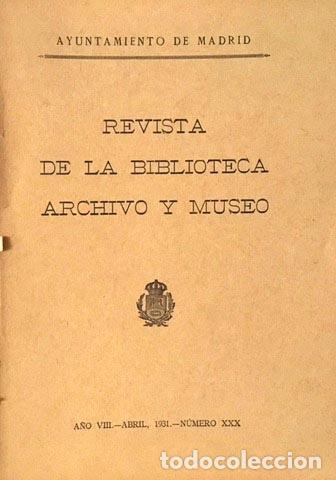 REVISTA DE LA BIBLIOTECA, ARCHIVO Y MUSEO. 30 1931(GONZÁLEZ PALENCIA; F. PÉREZ MÍNGUEZ; DOMÍNGUEZ BO (Libros Antiguos, Raros y Curiosos - Historia - Otros)