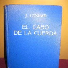 Libros antiguos: EL CABO DE LA CUERDA.. J. CONRAD.. MUNTANER Y SIMON EDITORES 1ª EDICION 1920.. Lote 88419676