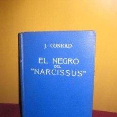 Libros antiguos: J. CONRAD. EL NEGRO DEL NARCISSUS. MONTANER Y SIMON 1ª EDICION 1932.. Lote 88551156