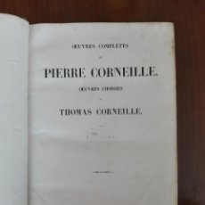 Libros antiguos: OUEVRES COMPLETES PIERRE CORNEILLE OUEVRES CHOISIES THOMAS CORNEILLE 1838 AUGUSTE DESREZ PARIS . Lote 88734556