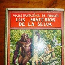 Libros antiguos: TRUJILLO, FEDERICO. LOS MISTERIOS DE LA SELVA : AVENTURAS FANTÁSTICAS DE PIRULETE. Lote 88758132
