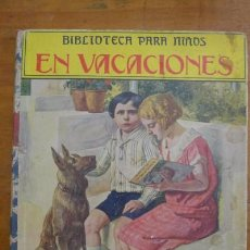 Libros antiguos: EN VACACIONES. (BIBLIOTECA PARA NIÑOS). Lote 88758332