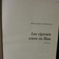 Libros antiguos: LOS CIPRESES CREEN EN DIOS. GIRONELLA, JOSE MARIA. COL. OMNIBUS. ED. PLANETA. BARCELONA 1965. Lote 88826772