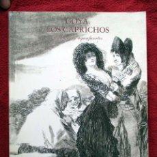 Libros antiguos: GOYA. LOS CAPRICHOS DIBUJOS Y AGUAFUERTES. MADRID 1994. ACADEMIA DE BELLAS ARTES DE SAN FERNANDO. Lote 88931868