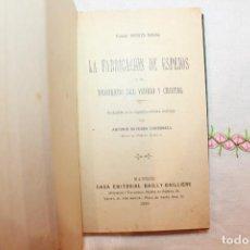 Libros antiguos: LA FABRICACIÓN DE ESPEJOS Y EL DECORADO DEL VIDRIO Y CRISTAL, RODOLFO NAMIAS, 1920. Lote 115464962