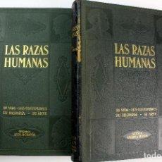 Libros antiguos: L-1238. LAS RAZAS HUMANAS, SU VIDA, SUS COSTUMBRES, SU HISTORIA Y SU ARTE. 2º EDICION, 1927.. Lote 89063492