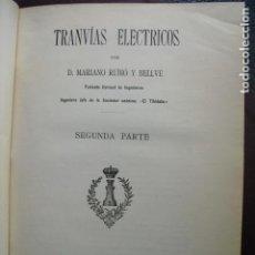 Libros antiguos: 1911-12 TRANVÍAS ELECTRICOS PRIMERA Y SEGUNDA PARTE MARIANO RUBIO Y BELLVÉ. Lote 89197788