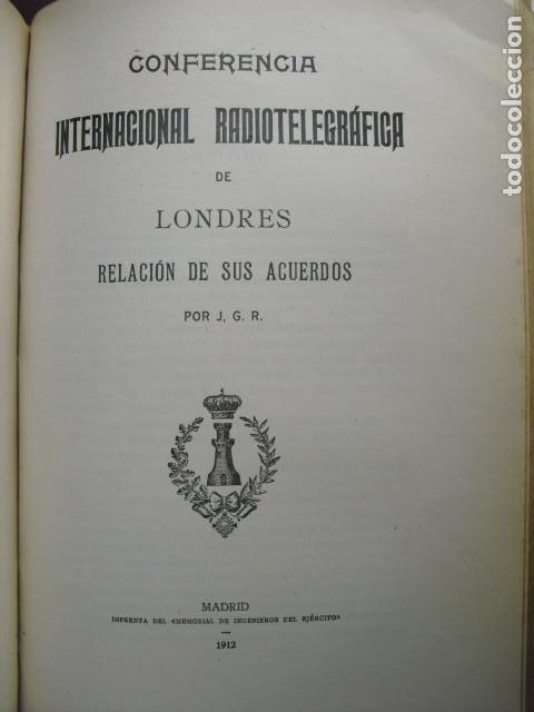 1912 CONFERENCIA INTERNACIONAL RADIOTELEGRÁFICA DE LONDRES J.G.R. (Libros Antiguos, Raros y Curiosos - Ciencias, Manuales y Oficios - Otros)
