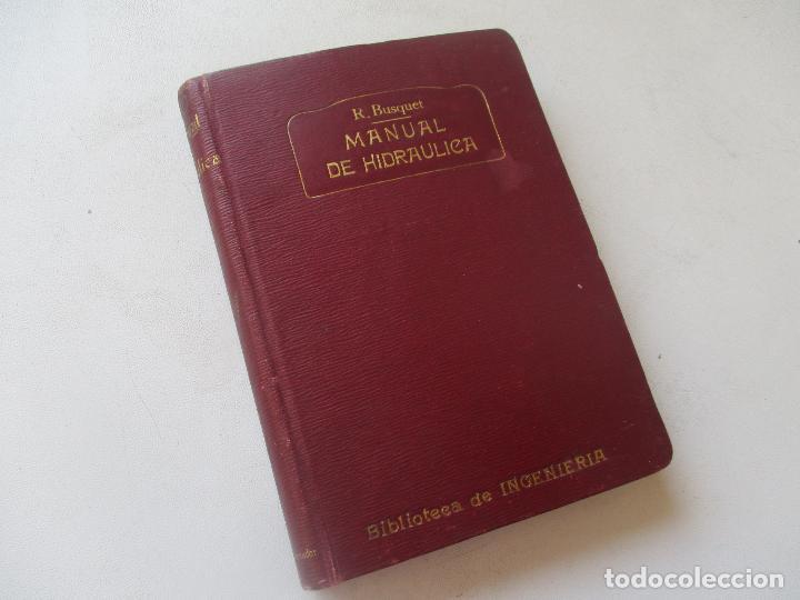 BIBLIOTECA DE INGENIERÍA-MANUAL DE HIDRÁULICA-R. BUSQUET-1908- TIPOGRAFÍA DE J. PALACIOS- MADRID (Libros Antiguos, Raros y Curiosos - Ciencias, Manuales y Oficios - Otros)