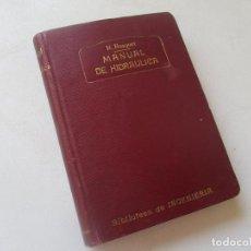 Libros antiguos: BIBLIOTECA DE INGENIERÍA-MANUAL DE HIDRÁULICA-R. BUSQUET-1908- TIPOGRAFÍA DE J. PALACIOS- MADRID. Lote 89276500