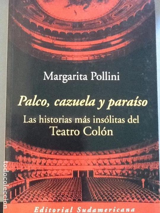 PALCO, CAZUELA Y PARAISO. LAS HISTORIAS MÁS INSÓLITAS DEL TEATRO COLON. - DESCATALOGADO (Libros Antiguos, Raros y Curiosos - Literatura - Otros)