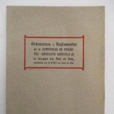 Libros antiguos: ORDENANZAS Y REGLAMENTOS DE LA COMUNIDAD DE REGANTES - ACEQUIA DEL MOLI DE PALS (GIRONA) - AÑO -1908. Lote 89292280