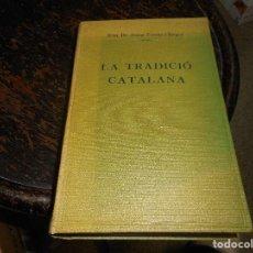 Libros antiguos: LA TRADICIO CATALANA 1924 PER JOSEP TORRAS I BAGES. Lote 89388612