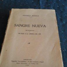 Livres anciens: SANGRE NUEVA. UN VIAJE A LA AMÉRICA DEL SUD. FEDERICO RAHOLA. 1905.. Lote 89431044